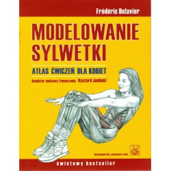 Frederic Delavier - Modelowanie sylwetki. Atlas ćwiczeń dla kobiet